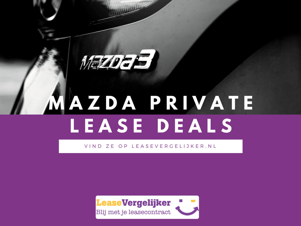 Mazda Private Lease Deals LeaseVergelijker